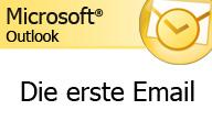 Outlook 2007 – Die erste Email