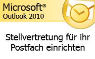 Outlook 2010 Stellvertretung für sein Postfach einrichten