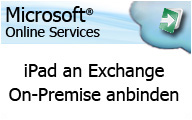 Videocast: Wie man das iPad an Exchange On-Premise anbindet