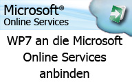Windows Phone 7 an die Microsoft Online Services anbinden