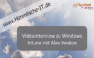 Videointerview zu Windows Intune mit Alex Heaton