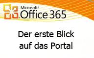 Office 365 – Der erste Blick auf das Portal