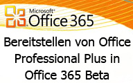Bereitstellen von Office Professional Plus in Office 365 Beta