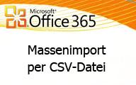 Benutzer Massenimport per CSV Datei in Office 365