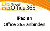 Office 365 das iPad an Exchange Online anbinden