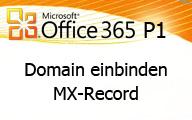 Office 365 P1: Domain einbinden MX-Record Eintrag