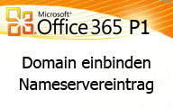 Office 365 P1: Domain einbinden Nameserver