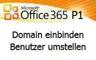 Office 365 P1: Domain einbinden Benutzer umstellen