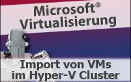 Videocast VM Import auf Hyper-V Cluster