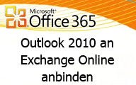 Office 365: Outlook 2010 an Exchange Online anbinden