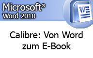 Microsoft Word 2010: Über Calibre zum E-Book