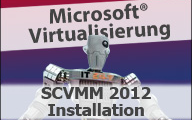 Videocast Installation des System Center Virtual Machine Managers 2012 RC