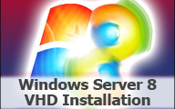 Windows Server 8 Developer Preview – VHD Installation