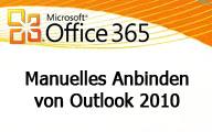 Office 365: Manuelle Anbindung von Outlook 2010