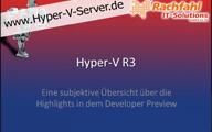 Hyper-V-Community – Hyper-V R3 – Übersicht über die Highlights
