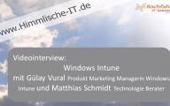 Videointerview zu Windows Intune mit Guelay Vural und Matthias Schmidt