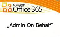 Office 365: Funktion der delegierten Administration für unsere Kunden