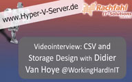 Videointerview with Didier van Hoye about CSV and Storage Design