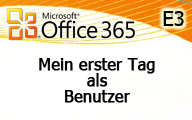 Videocast: Office 365 E3 Mein erster Tag als Benutzer