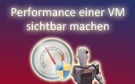 Videocast – Performance einer Hyper-V VM sichtbar machen