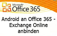 Android an Office 365 – Exchange Online anbinden