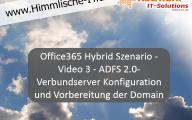 Office365 Hybrid Szenario – Video 3 – ADFS 2.0-Verbundserver Konfiguration und Vorbereitung der Domain