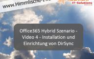 Office365 Hybrid Szenario – Video 4 – Installation und Einrichtung von DirSync