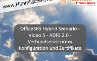 Office365 Hybrid Szenario – Video 5 – ADFS 2.0-Verbundserverproxy Konfiguration und Zertifikate