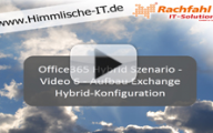 Office365 Hybrid Szenario – Video 6 – Aufbau Exchange Hybrid-Konfiguration