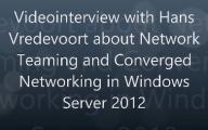 Videointerview mit Hans Vredevoort über Netzwerk Verbesserungen in WS2012
