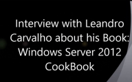 Videointerview with Leandro Carvalho about his book Window Server 2012 Hyper-V Cookbook