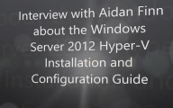 Video with Aidan Finn about the new Windows Server 2012 Hyper-V Book