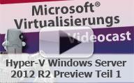 Hyper-V unter Windows Server 2012 R2 Preview – Teil 1 – Die Installation und Grundeinrichtung