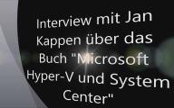 Interview mit Jan Kappen über das Buch Microsoft Hyper-V und System Center