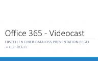 Eine Data Loss Preventation (DLP) Regel erstellen