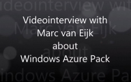 Video interview with Marc van Eijk about Windows Azure Pack