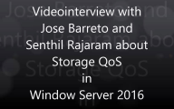 Video interview with Jose Barreto and Senthil Rajaram about Storage QoS in Windows Server 2016