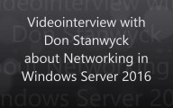 Videointerview with Don Stanwyck about Networking in Server 2016