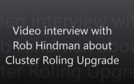 Video interview with Rob Hindman about Rolling Cluster Upgrade