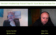 Microsoft Virtualisierngs Podcast Folge 50 – Azure Backup mit Aidan Finn