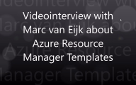 Videointerview with Marc van Eijk about ARM Templates