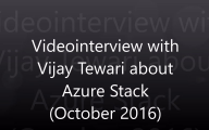 Videointerview with Vijay Tewari about Azure Stack