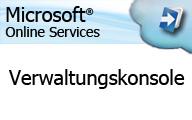 Microsoft Online Services technischer Überblick – Überblick Verwaltungskonsole